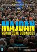 Majdan. Rewolucja godno�ci