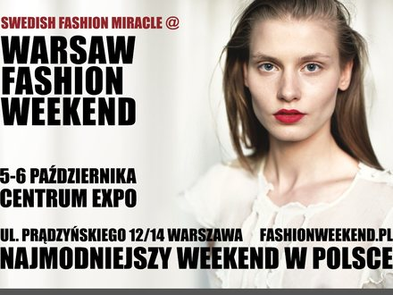 Najmodniejszy weekend w Polsce. Swedish Fashion Miracle @ WARSAW FASHION WEEKEND