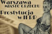 Prostytucja w II RP. Warszawa miastem grzechu i przest�pstw