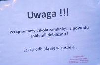 """""""Szko�a zamkni�ta z powodu epidemii debilizmu"""" w trzech palc�wkach w L�borku"""