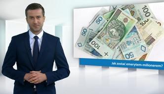 #dziejesiewbiznesie: Emeryt milioner? To możliwe