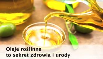 Oleje roślinne - sekret zdrowia i urody