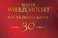 30-lecie działalności Sławka Wierzcholskiego i Nocnej Zmiany Bluesa