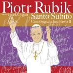 Santo Subito (cantobiografia Jana Pawła II)