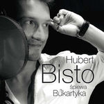 Hubert Bisto śpiewa Bukartyka