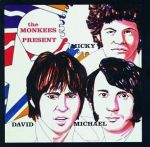 The Monkees Present: Micky, David, Michael