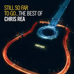 Still So Far To Go... The Best Of Chris Rea