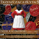 Piotr Kaczkowski poleca: Trzeszcząca Płyta 5