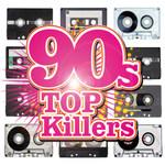 90's Top Killers