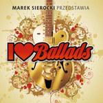 Marek Sierocki przedstawia I Love Ballads