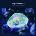 Anjunadeep 02: Mixed by Jaytech & James Grant