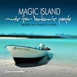 Magic Island Vol.3: Music for Balearic People (mixed By Roger Shah)