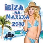 Ibiza Na Maxxxa 2010