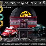 Piotr Kaczkowski poleca: Trzeszcząca płyta 8