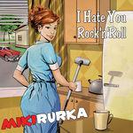 I Hate You Rock'n'Roll