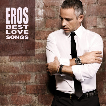 Eros Ramazzotti - Best Love Songs ( 2012)