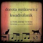 Lutosławski Tuwim. Piosenki nie tylko dla dzieci